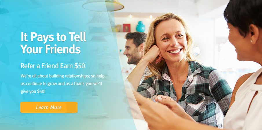 Refer a Friend and Earn $50