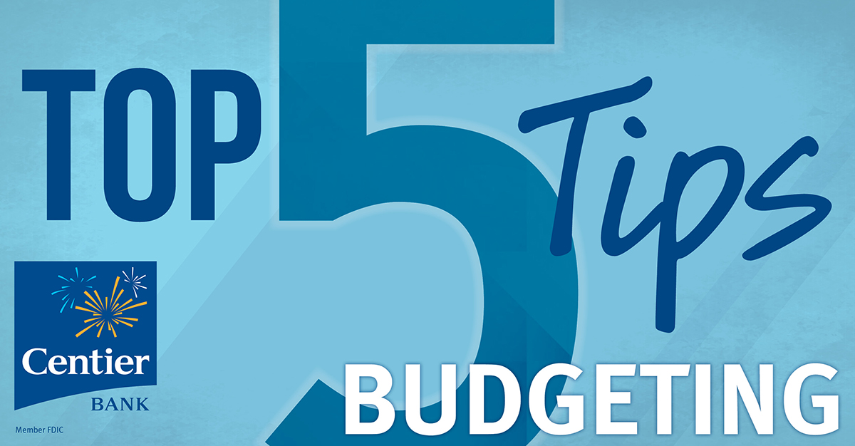 Centier Bank - Top Five Budgeting Tips